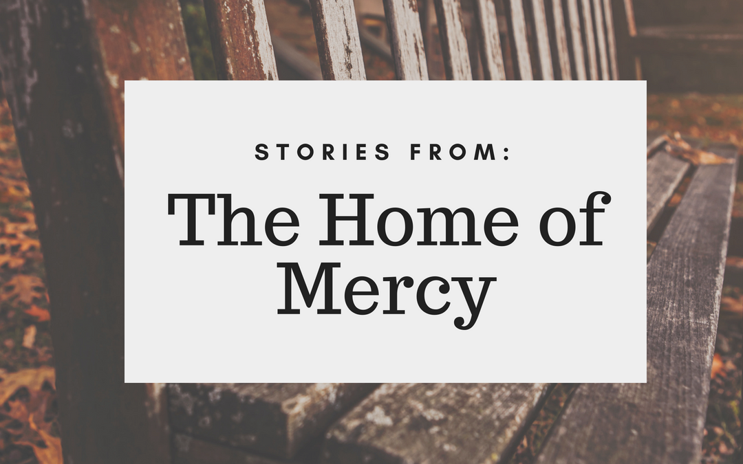 Stories from the Home of Mercy